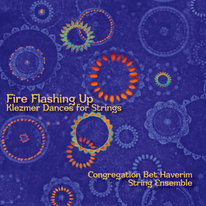 Congregation Bet Haverim - Fire Flashing Up: Klezmer Dances for Strings (2014)