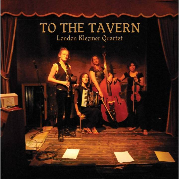 London Klezmer Quartet - To the Tavern (2016)