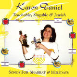 Karen Daniel - Teachable, Singable and Jewish: Songs for Shabbat and Holidays (2000)