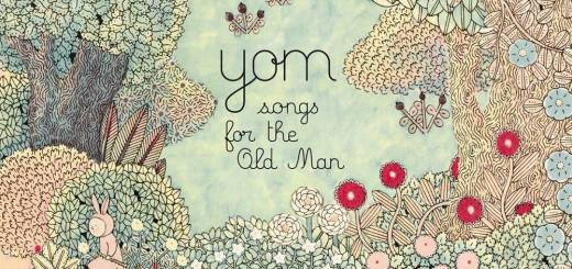 Yom - Songs for the Old Man (2015)