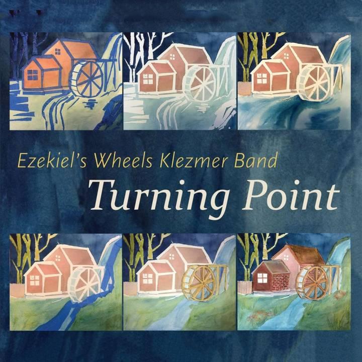 Ezekiel's Wheels Klezmer Band - Turning Point (2016)
