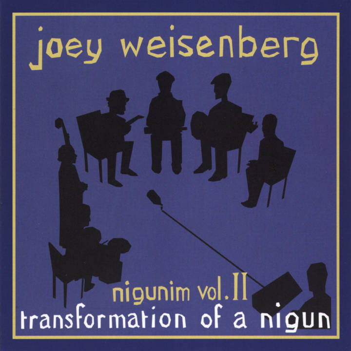 Joey Weisenberg - Joey's Nigunim Volume II, Transformation of a Nigun (2012)