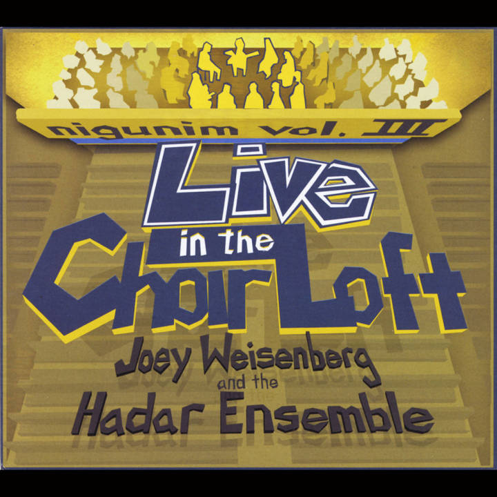 Joey Weisenberg & The Hadar Ensemble - Joey's Nigunim, Vol. III: Live in the Choir Loft (2013)