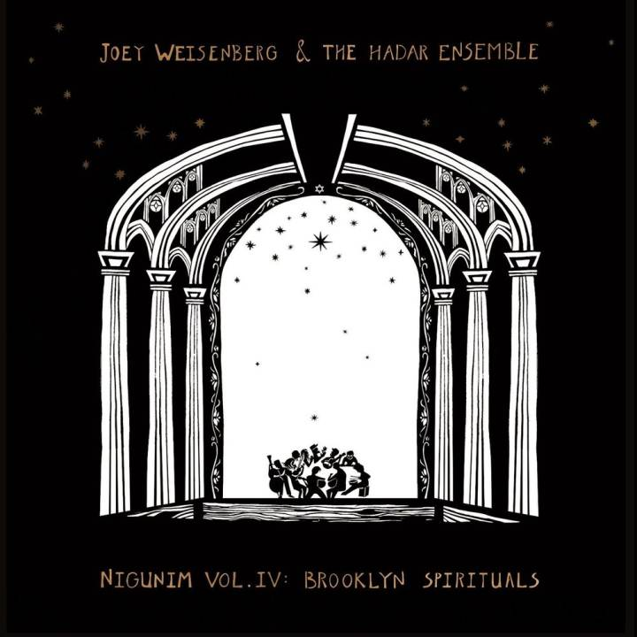 Joey Weisenberg & The Hadar Ensemble - Nigunim, Vol. IV: Brooklyn Spirituals (2014)