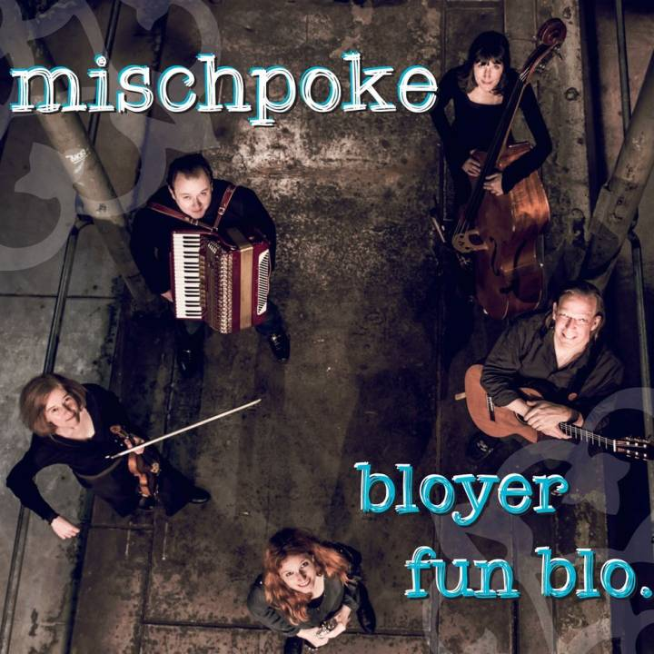 Mischpoke - Bloyer fun blo... (2016)