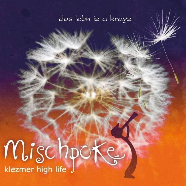 Mischpoke - Dos lebn iz a krayz (2012)