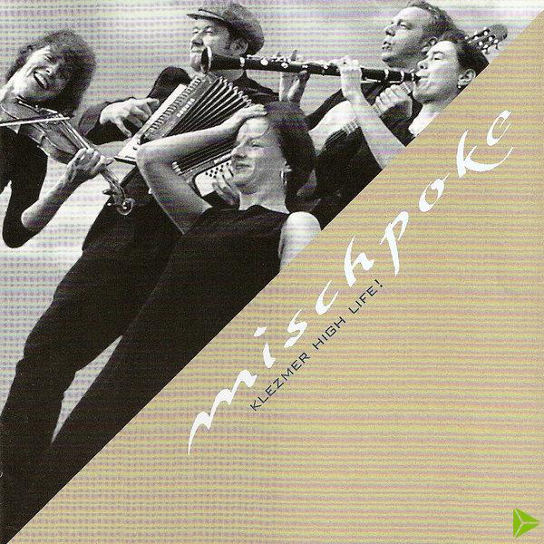Mischpoke - Klezmer High Life! (2006)