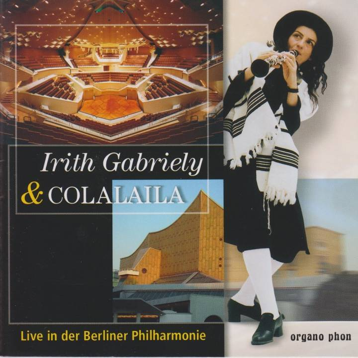 Irith Gabriely & Colalaila - Live in der Berliner Philharmonie (2005)