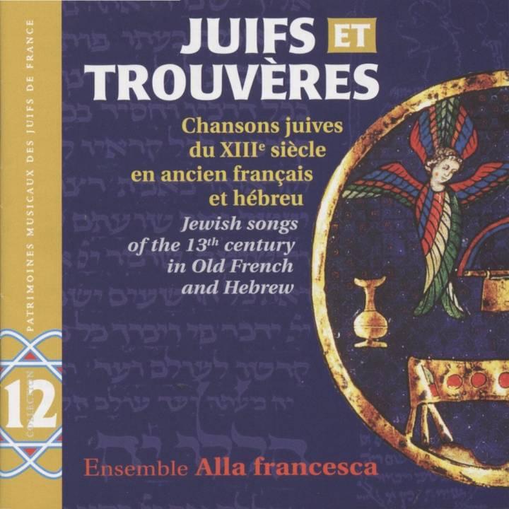 Ensemble Alla Francesca - Juifs et Trouvères (2014)