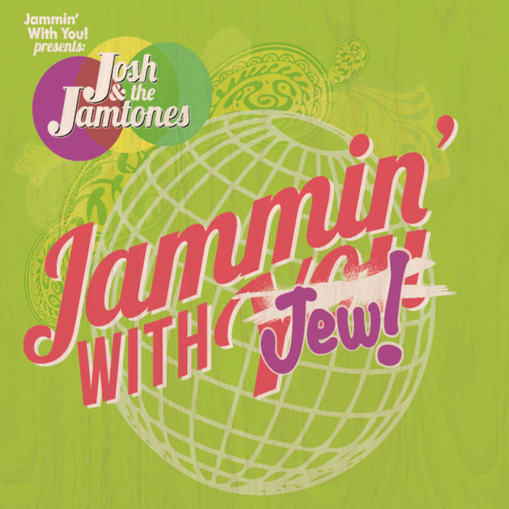 Josh and the Jamtones - Jammin' With Jew (2012)