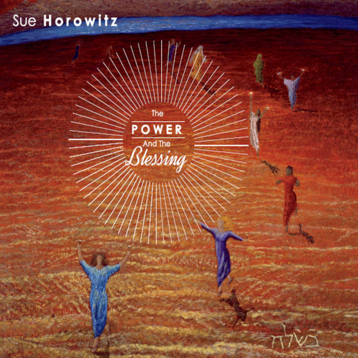 Sue Horowitz - The Power and the Blessing (2013)