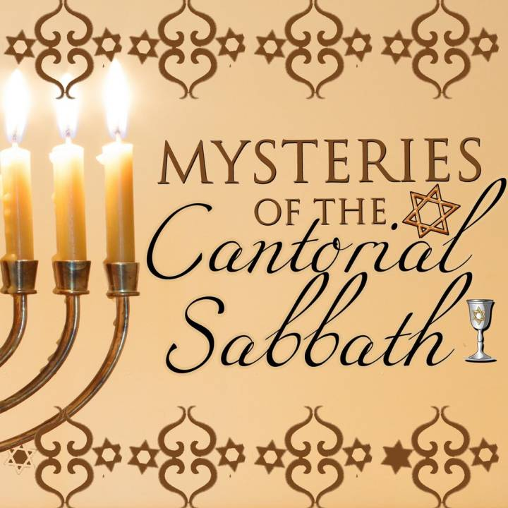 Mysteries of the Cantorial Sabbath (2013)
