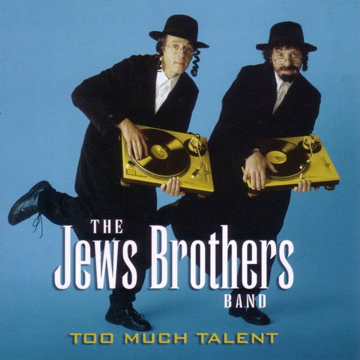 The Jews Brothers Band - Too Much Talent (2004)