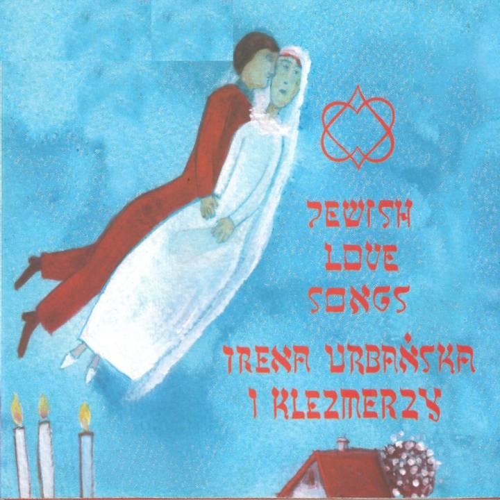 Irena Urbańska i Klezmerzy - Jewish Love Songs (2016)