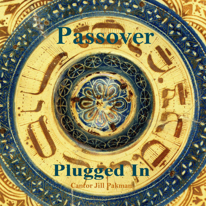 Cantor Jill Pakman - Passover Plugged In (2010)