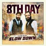 8th Day - Slow Down, Vol. 7 (2017)