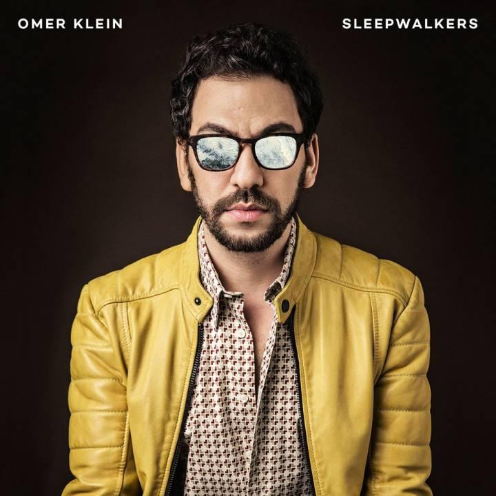 Omer Klein - Sleepwalkers (2017)