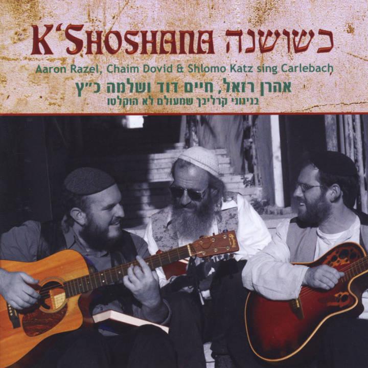 Aaron Razel, Shlomo Katz & Chaim Dovid - K'shoshana (2013)
