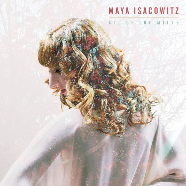 Maya Isacowitz - All of the Miles (2016)