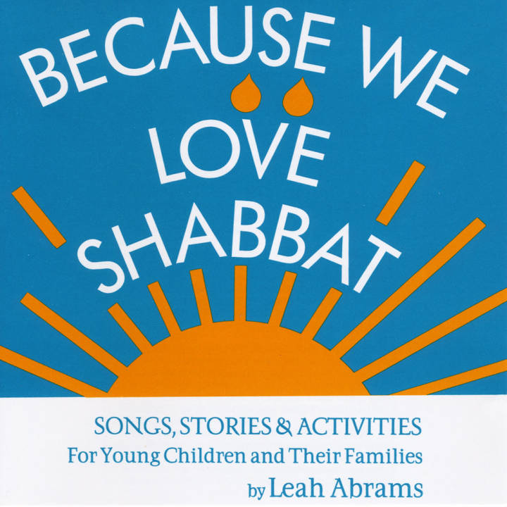 Leah Abrams & Ronit - Because We Love Shabbat (2015)