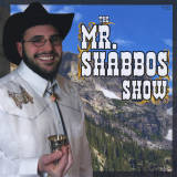 Mr. Shabbos - The Mr. Shabbos Show (2008)