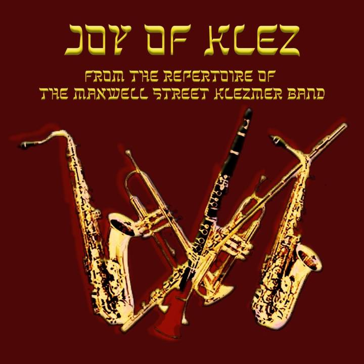 The Maxwell St. Klezmer Band - Joy Of Klez (2017)