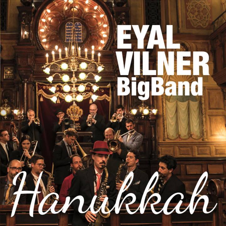 Eyal Vilner Big Band - Hanukkah (2016)