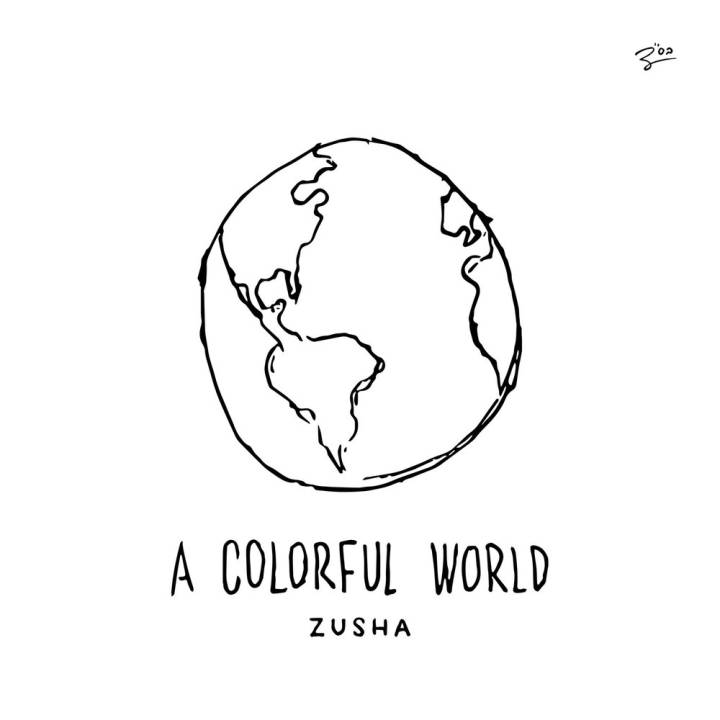 Zusha - A Colorful World (2017)
