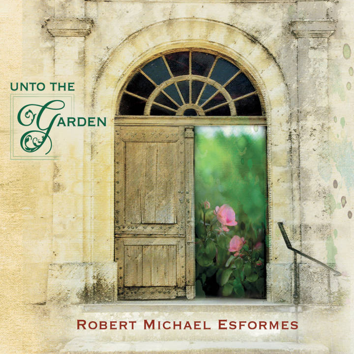 Robert Michael Esformes - Unto the Garden (2017)