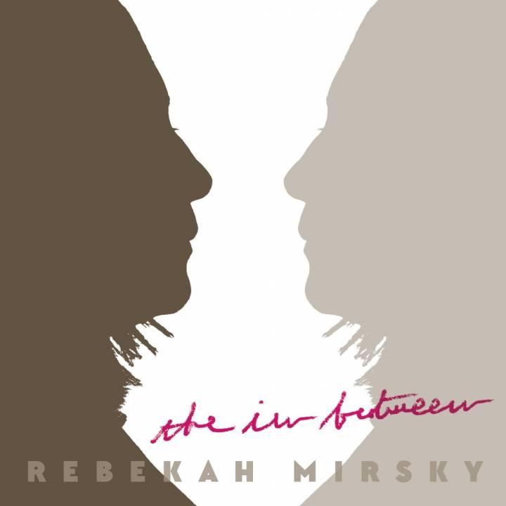 Rebekah Mirsky - The in Between (2018)