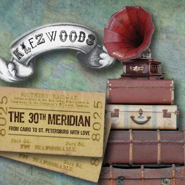 Klezwoods - The 30th Meridian: From Cairo to St. Petersburg With Love (2012)