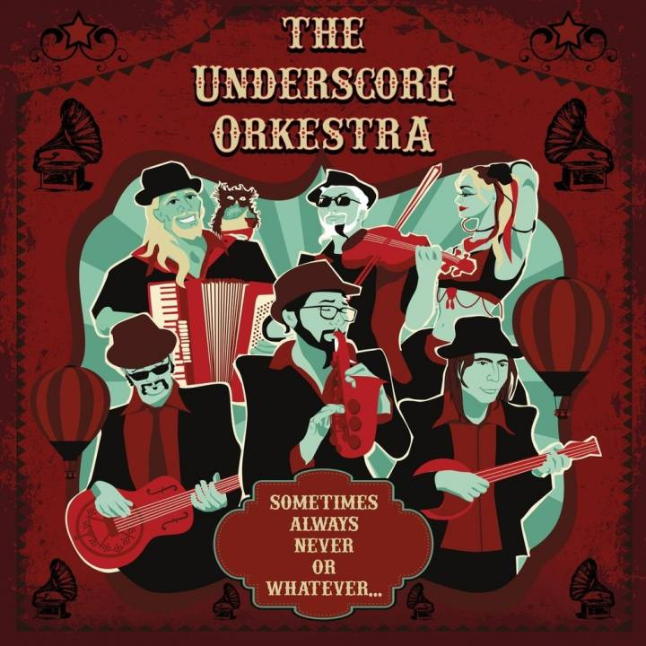 The Underscore Orkestra - Sometimes, Always, Never or Whatever... (2018)