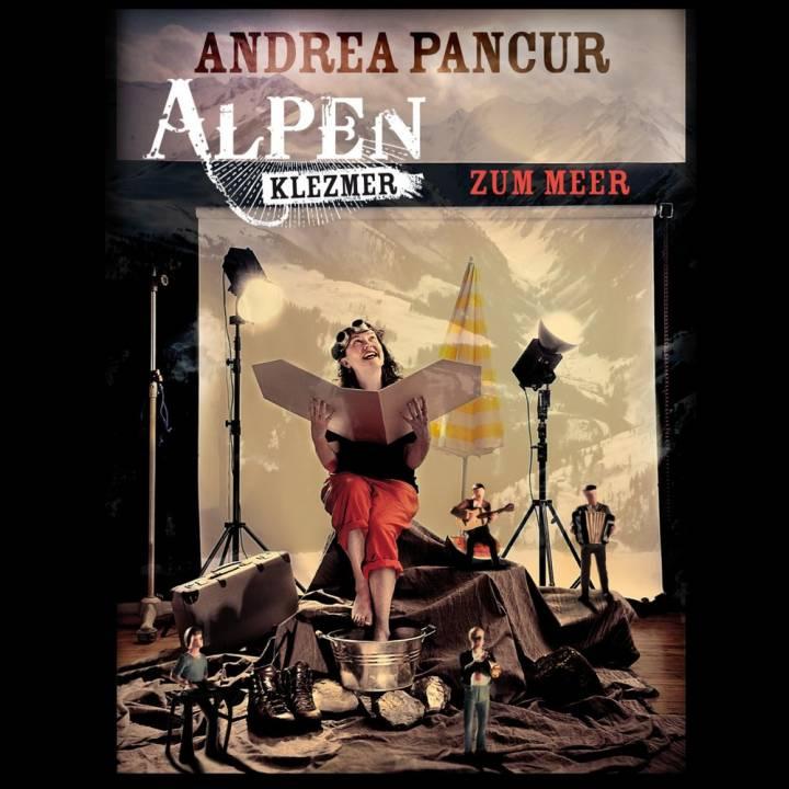 Andrea Pancur - Alpen Klezmer - Zum Meer (2016)