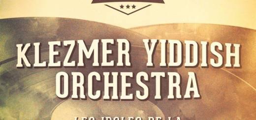 Les idoles de la musique Klezmer: Klezmer Yiddish Orchestra, Vol. 1 (2016)