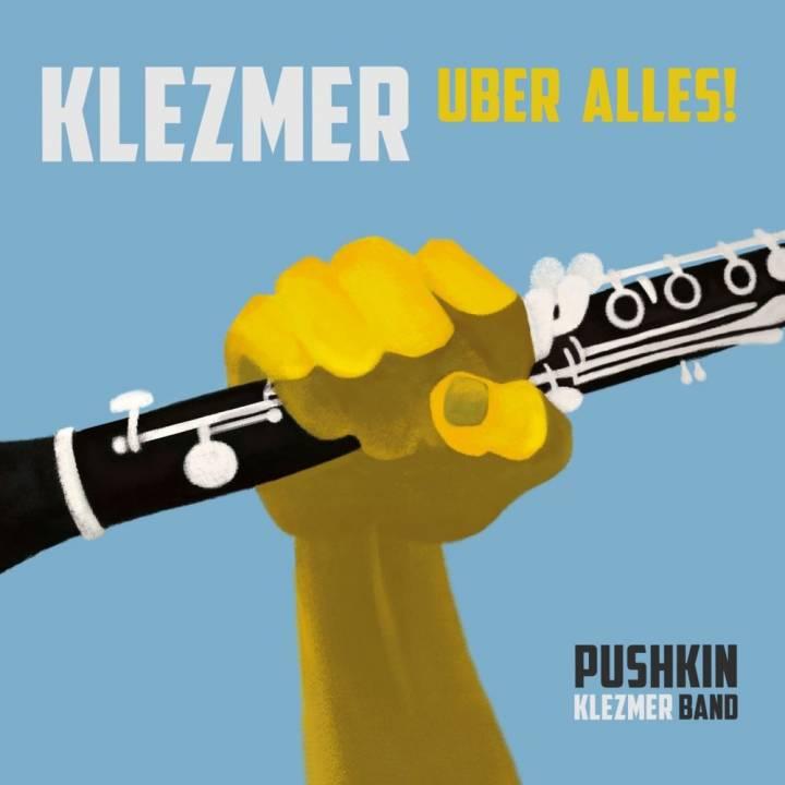 Pushkin Klezmer Band - Klezmer Uber Alles! (2016)