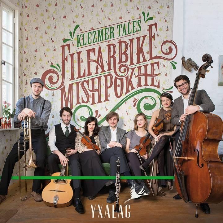 Yxalag - Klezmer Tales: Filfarbike Mishpokhe (2015)
