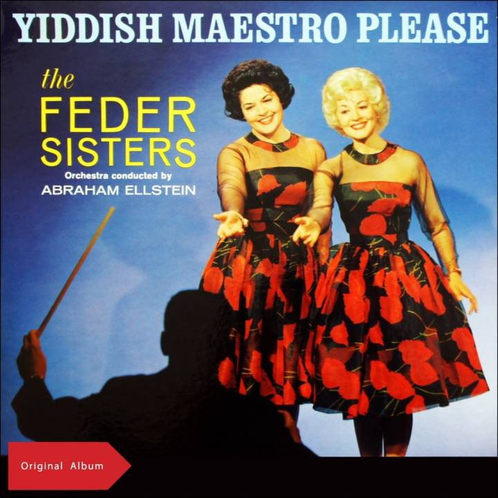 The Feder Sisters - Yiddish Maestro Please (1963)