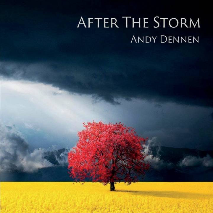 Andy Dennen - After the Storm (2018)