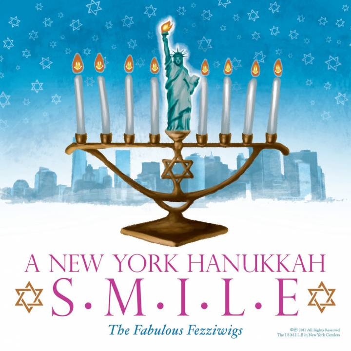 The Fabulous Fezziwigs - A New York Hanukkah S.M.I.L.E. (2018)