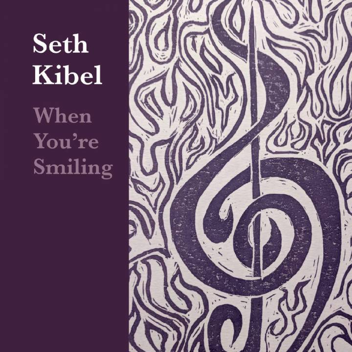 Seth Kibel - When You're Smiling (2018)