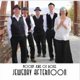 The Moody Jews of Boise - Jewsday Afternoon (2018)