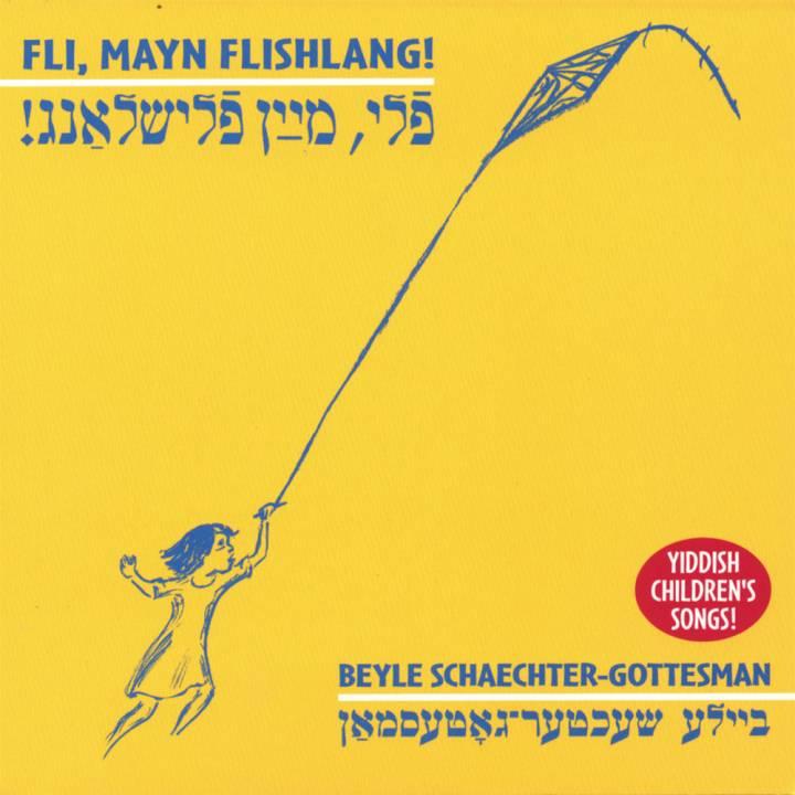 Beyle Schaechter-Gottesman - Fli Mayn Flishlang / Fly, Fly My Kite (2006)