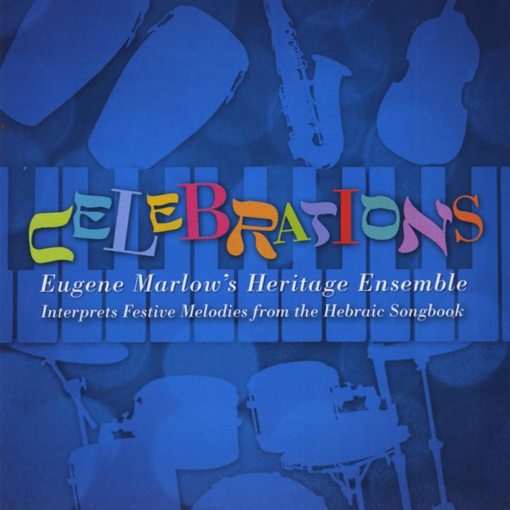 Celebrations: Eugene Marlow's Heritage Ensemble Interprets Festive Melodies from the Hebraic Songbook (2010)
