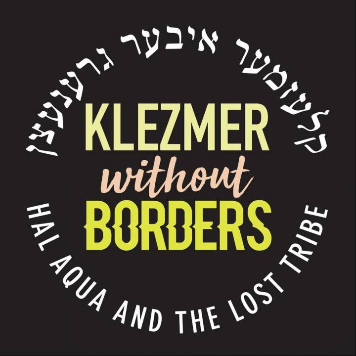 Hal Aqua and the Lost Tribe - Klezmer Without Borders (2019)