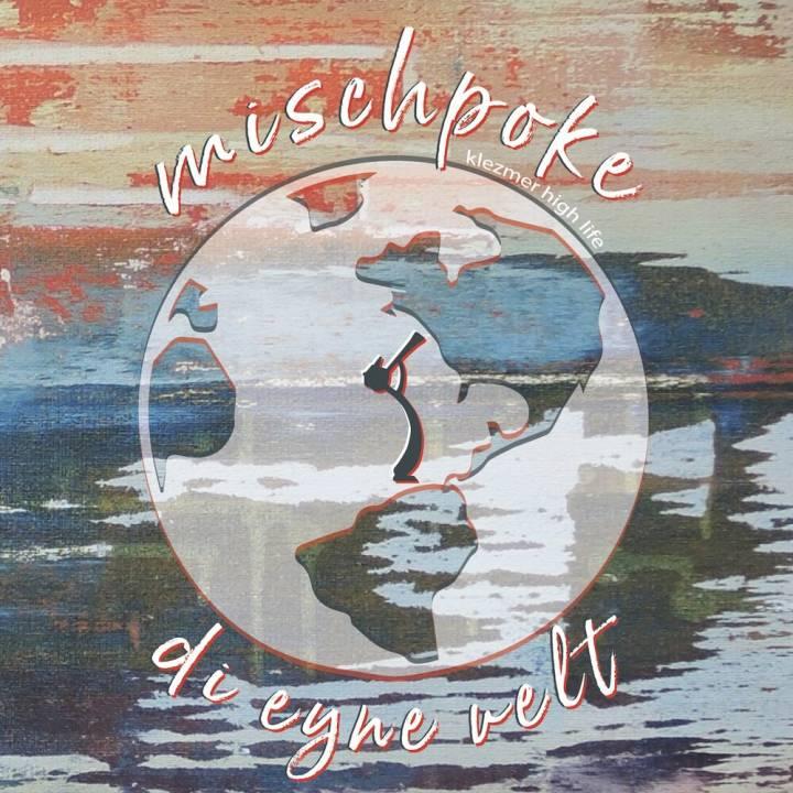 Mischpoke - di eyne velt (2019)
