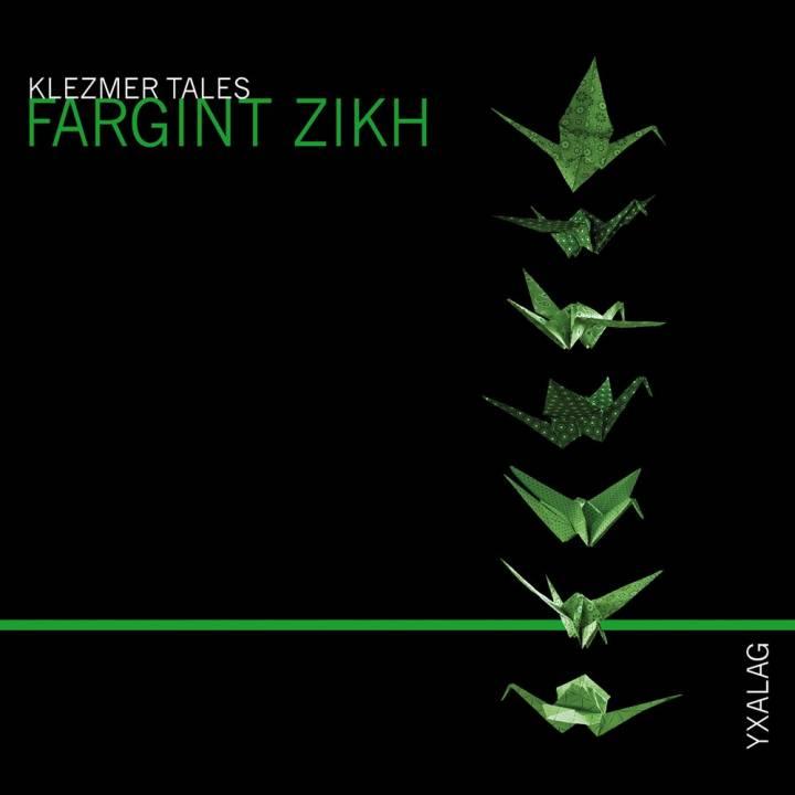 Yxalag - Klezmer Tales: Fargint Zikh (2016)