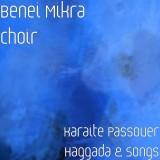 Benei Mikra Choir - Karaite Passover Haggada & Songs (2019)