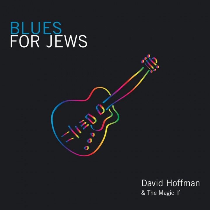 David Hoffman & the Magic If - Blues for Jews (2014)