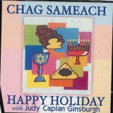 Judy Caplan Ginsburgh - Chag Sameach, Happy Holiday (2004)