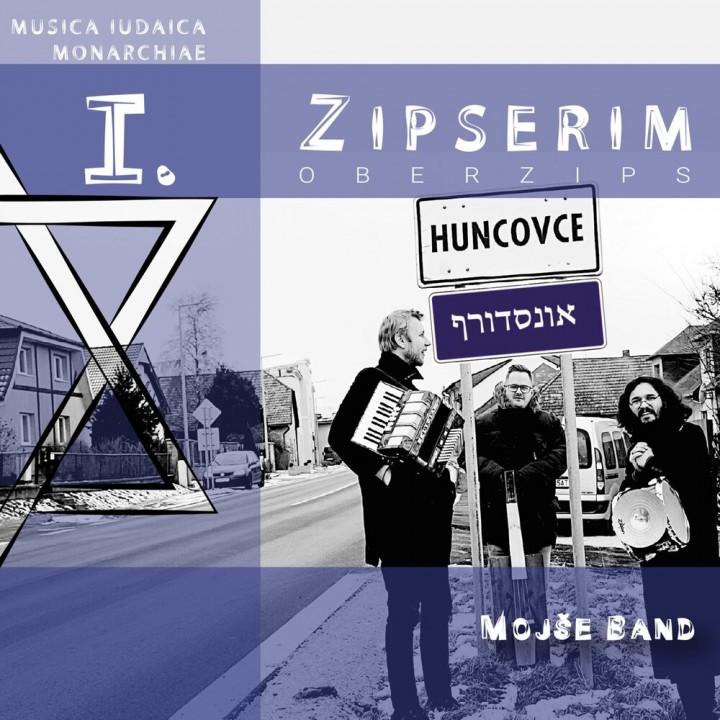 Mojše Band - Zipserim: Musica Iudaica Monarchiae I. (Oberzips) (2018)